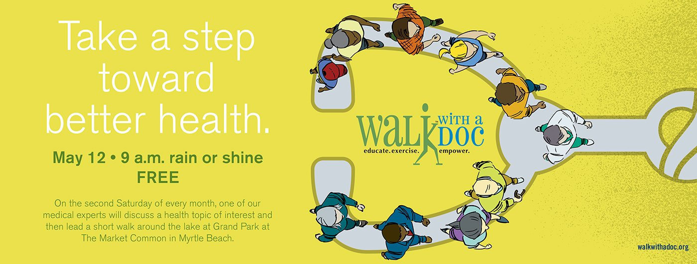 Walk with a doc, on May 12 at 9am in Market Common of Myrtle Beach