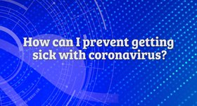 How can I prevent getting sick with coronavirus?
