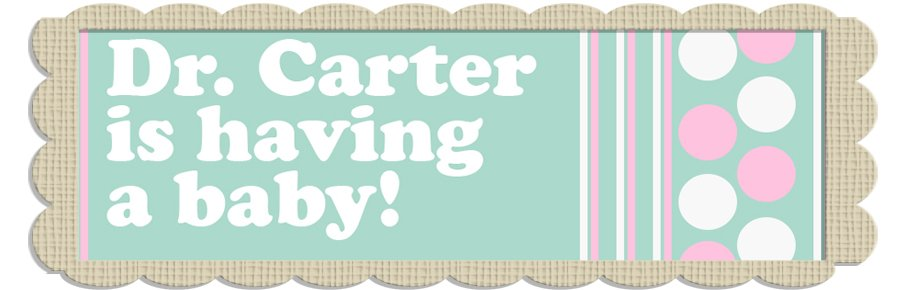 Dr. Carter is Having a Baby!